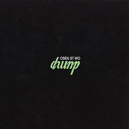 Play & Download Oben ist Wo by Dump | Napster