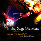 Play & Download Global Stage Orchestra Performs Music You Heard At Cirque du Soleil Shows by The Global Stage Orchestra | Napster