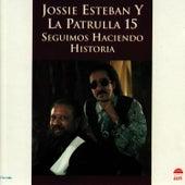 Play & Download Seguimos Haciendo Historia by Jossie Esteban | Napster