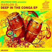 Deep in the Conga EP by Marlon D