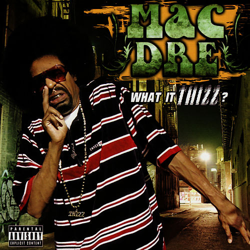 Play & Download What It Thizz? by Mac Dre | Napster