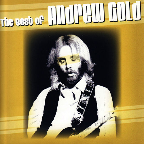 Play & Download The Best of Andrew Gold by Andrew Gold | Napster