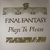 Play & Download Plays to Please by Final Fantasy | Napster