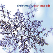 Play & Download Christmas Piano Moods by Snowflake Christmas Series | Napster