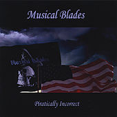 Piratically Incorrect by Musical Blades