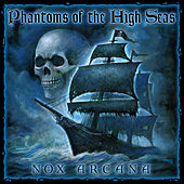 Play & Download Phantoms of the High Seas by Nox Arcana | Napster