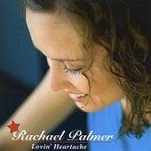 Play & Download Lovin' Heartache by Rachael Palmer | Napster