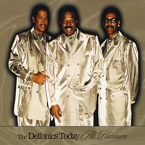 Play & Download Delfonics Today All Platinium by The Delfonics | Napster