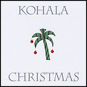 Play & Download Kohala Christmas by Kohala | Napster