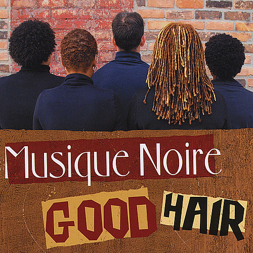 Play & Download Good Hair by Musique Noire | Napster