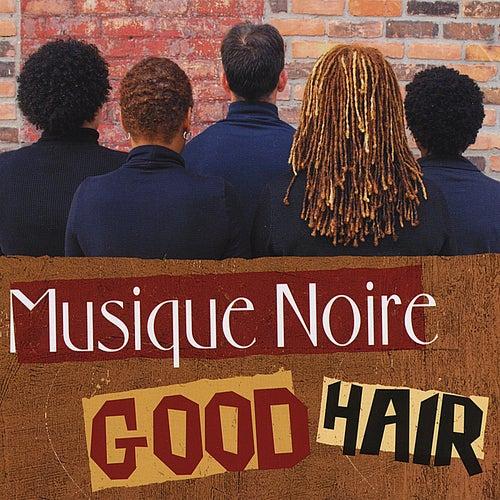 Good Hair by Musique Noire
