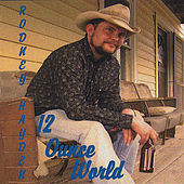 Play & Download 12 Ounce World by Rodney Hayden | Napster