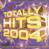 Play & Download Totally Hits 2004 by Various Artists | Napster