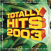 Play & Download Totally Hits 2003 by Various Artists | Napster