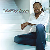 Play & Download Introducing DeWayne Woods & When Singers Meet by DeWayne Woods | Napster