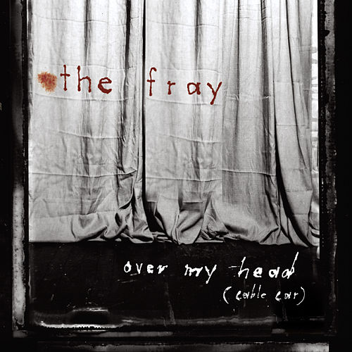 Play & Download Over My Head (Cable Car) by The Fray | Napster