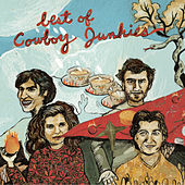 Play & Download Best Of Cowboy Junkies by Cowboy Junkies | Napster