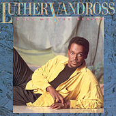 Give Me The Reason by Luther Vandross