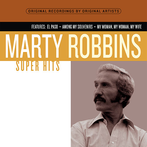 Play & Download Super Hits by Marty Robbins | Napster