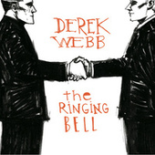 Play & Download The Ringing Bell by Derek Webb | Napster
