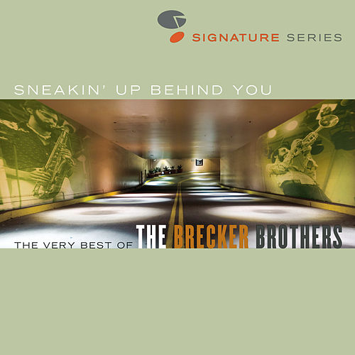 Sneakin' Up Behind You: The Very Best Of The Brecker Brothers by Brecker Brothers