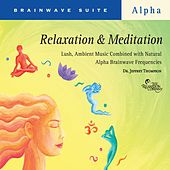 Relaxation & Meditation by Dr. Jeffrey Thompson