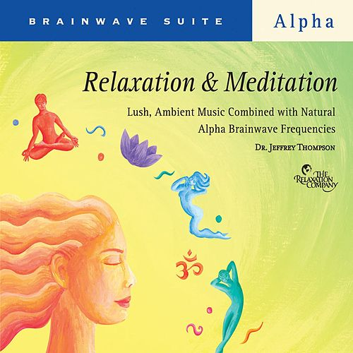 Play & Download Relaxation & Meditation by Dr. Jeffrey Thompson | Napster