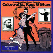 Cakewalks, Rags and Blues - Military Style by Various Artists