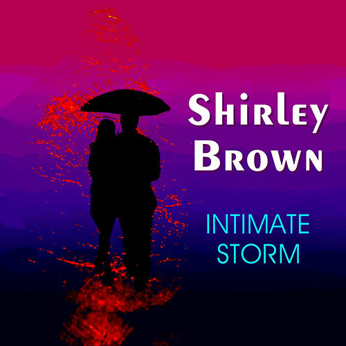 Play & Download Intimate Storm by Shirley Brown | Napster
