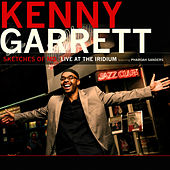 Play & Download Sketches of MD - Live at the Iridium by Kenny Garrett | Napster