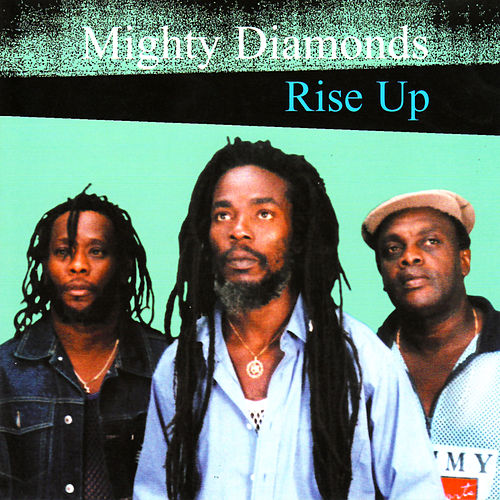Play & Download Rise Up by The Mighty Diamonds | Napster