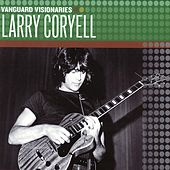 Play & Download Vanguard Visionaries by Larry Coryell | Napster