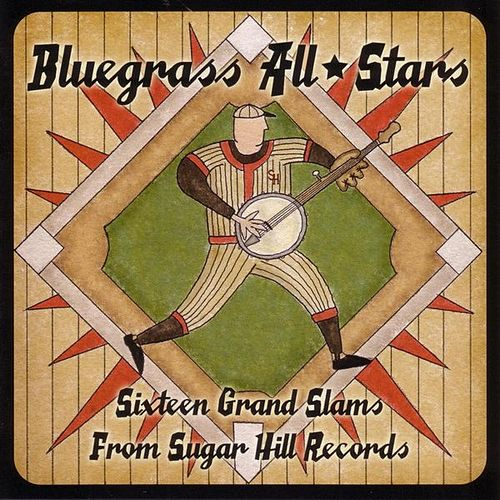 Bluegrass All Stars - Sixteen Grand Slams From Sugar Hill Records by Various Artists