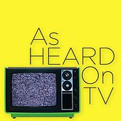 As Heard On TV von Various Artists
