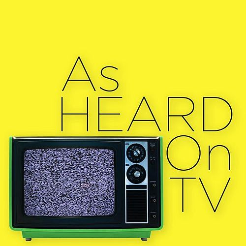 Play & Download As Heard On TV by Various Artists | Napster