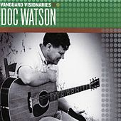 Play & Download Vanguard Visionaries by Doc Watson | Napster