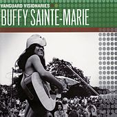 Play & Download Vanguard Visionaries by Buffy Sainte-Marie | Napster