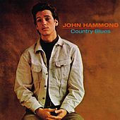 Play & Download Country Blues by John Hammond, Jr. | Napster