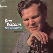 Play & Download Southbound by Doc Watson | Napster