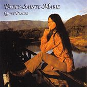 Play & Download Quiet Places by Buffy Sainte-Marie | Napster