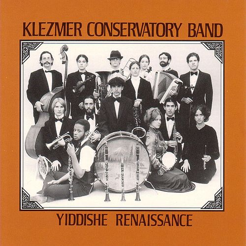 Play & Download Yiddishe Renaissance by The Klezmer Conservatory Band | Napster