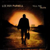 Tell The Truth by Lee Roy Parnell