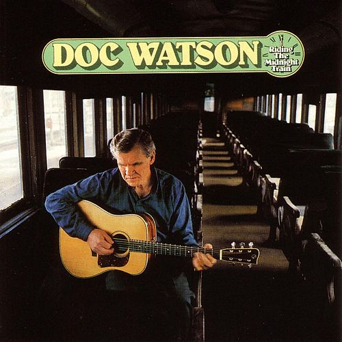 Play & Download Riding the Midnight Train by Doc Watson | Napster