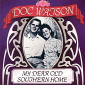 Play & Download My Dear Old Southern Hom by Doc Watson | Napster