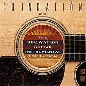 Play & Download Foundation: The Doc Watson Guitar Instrumental Collection 1964-1998 by Doc Watson | Napster