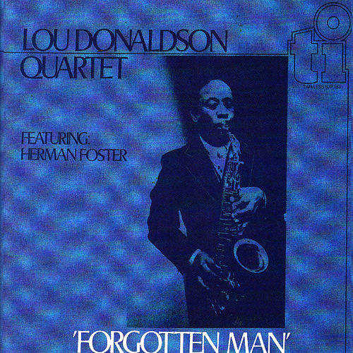 Play & Download Forgotten Man by Lou Donaldson | Napster