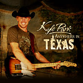 Anywhere in Texas by Kyle Park