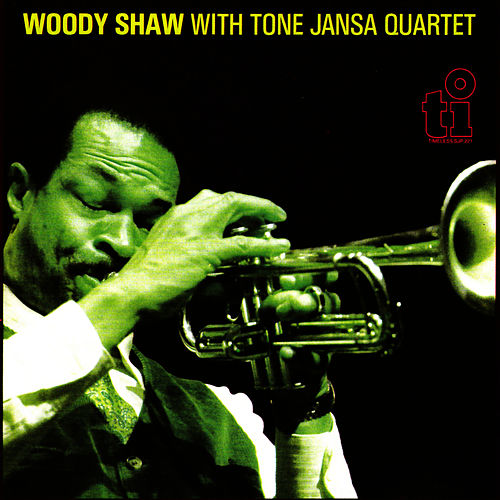 Play & Download Woody Shaw With Tone Jansa Quartet by Woody Shaw | Napster