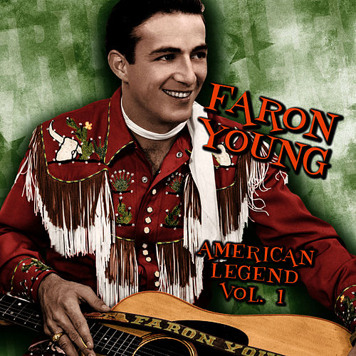 American Legend, Volume 1 by Faron Young
