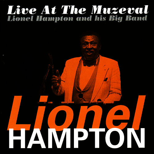 Play & Download Live At the Muzeval by Lionel Hampton | Napster